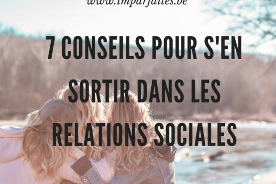 7 conseils pour s'en sortir dans les relations sociales