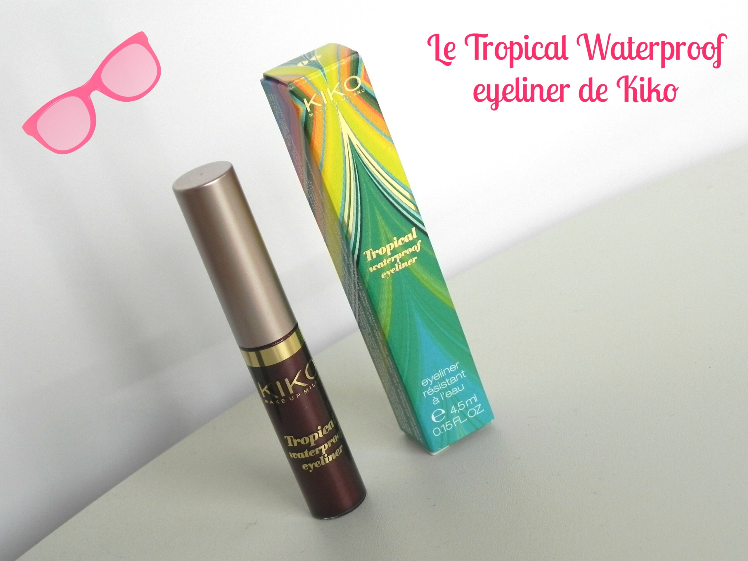 Kiko invente le VRAI eyeliner qui tient : le Tropical Waterproof.